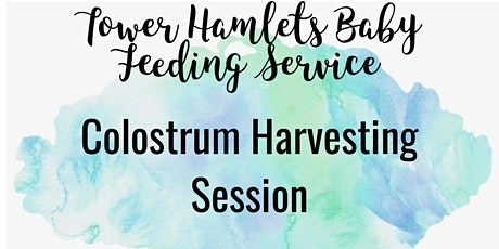 Tower Hamlets Colostrum Harvesting Session tickets