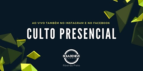 Culto Presencial Bola de Neve Ribeirão Preto 20 de Junho ingressos