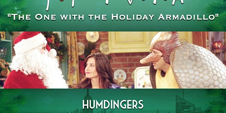 """Friends Trivia """"The One with the Holiday Armadillo"""" tickets"""