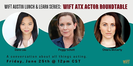 WIFT Austin Lunch & Learn Series: WIFT ATX Actor Roundtable tickets