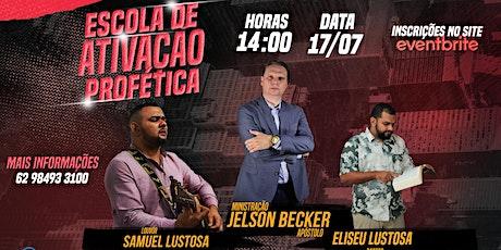 ESCOLA DE ATIVAÇÃO PROFÉTICA - ONLINE (Jelson Becker e Eliseu Lustosa) ingressos