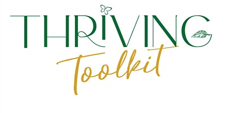 Thriving Toolkit Experience Mind, Body & Soul Virtual Webinar - Part V tickets