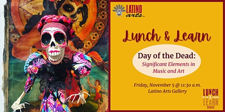 Lunch & Learn: Day of the Dead - Significant Elements in Music and Art tickets