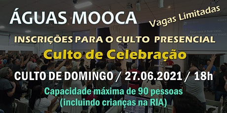 Igreja Águas Mooca - Culto  de Celebração  - 27.06.2021 ingressos