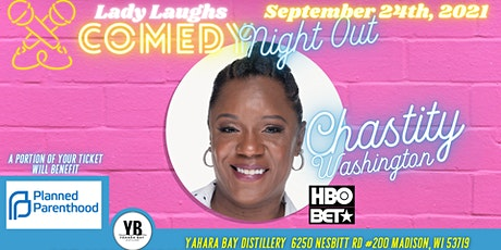 Lady Laughs Comedy Night Out! w/ Chastity Washington (BET, Def Jam Comedy) tickets