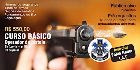 Curso Básico - Operador de Pistola (com Fábio Hader) ingressos