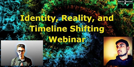 Identity, Reality, and Timeline Shifting Webinar tickets
