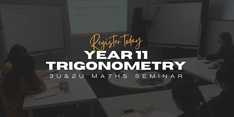 Year 11 3U+2U Maths Focus Series - Trigonometry and Trigonometric Functions tickets