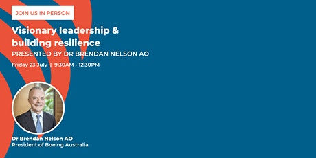 Visionary Leadership & Building Resilience with Dr Brendan Nelson AO tickets