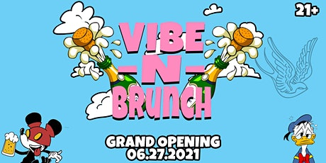 VIBE - N - Brunch at The Harbor ( Grand Opening) tickets