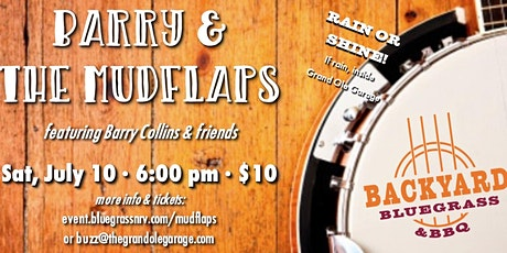 Backyard Bluegrass & BBQ with Barry & The Mudflaps – Sat, July 10 at 6 pm tickets