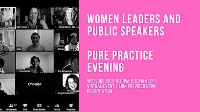 Women Leaders and Public Speakers Pure Practice Evening June tickets