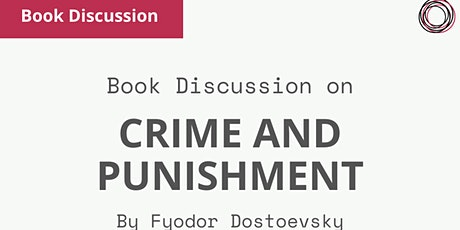 Book Discussion: Crime and Punishment by Fyodor Dostoevsky tickets