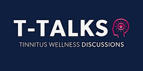 T-Talks - Tinnitus Wellness Discussions with special guest Jono Heale tickets
