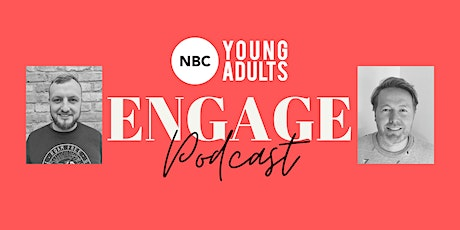 Young Adults - Engage Podcast with Gilky and Pablo tickets