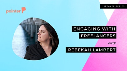 How to engage with freelancers in a meaningful way with  Rebekah Lambert tickets