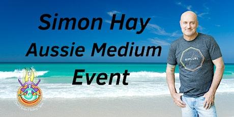 Aussie Medium, Simon Hay at the Northshore Community Ctr, Sunshine Coast tickets