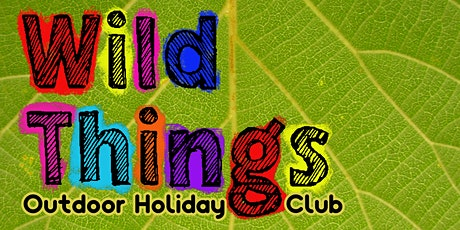 Wild Things Holiday Club Sunday tickets