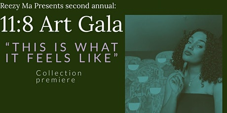 """Second annual 11:8 Art Gala: """"This is what it feels like"""" premiere tickets"""
