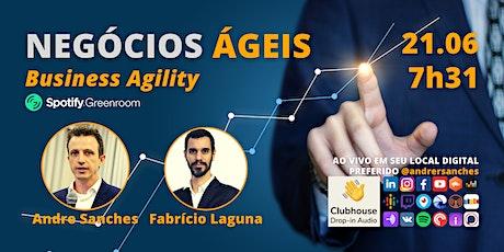 #JornadaÁgil731 #133 NEGÓCIOS ÁGEIS / BUSINESS AGILITY ingressos