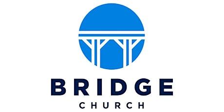Bridge Church Sunday RSVP tickets