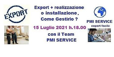 Export più realizzazione Made in Italy all'estero - Opportunità per PMI biglietti