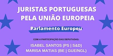 Juristas Portuguesas pela União Europeia com Isabel Santos e Marisa Matias ingressos
