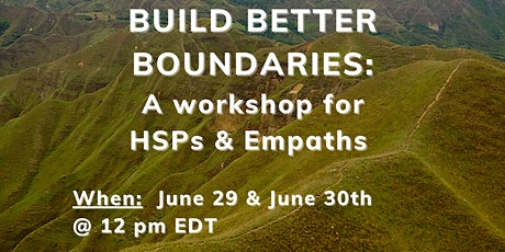 Build Better Boundaries - A Workshop for Highly Sensitive People & Empaths tickets