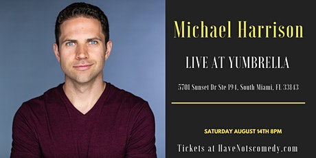 Have-Nots Comedy Presents Michael Harrison tickets