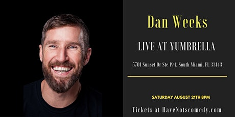 Have-Nots Comedy Presents Dan Weeks tickets