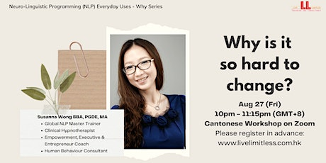 Why is it  so hard to change? 為什麼改變這麼難? tickets