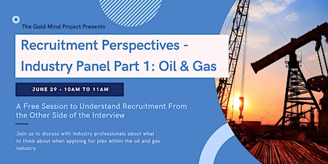 Recruitment Perspectives - Industry Panel Part 1: Oil & Gas tickets