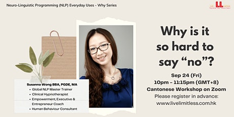 """Why is it  so hard  to say """"no""""? 為什麼說""""不""""這麼難? tickets"""
