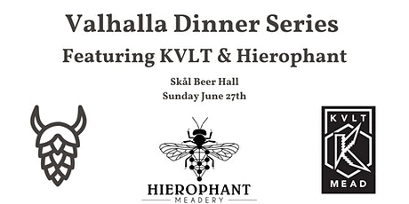 Valhalla Dinner Series Featuring KVLT & Hierophant Meads (2pm Seating) tickets