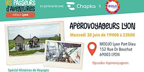 ApéroVoyageurs Lyon - 30 Juin 2021 - Histoires de Voyages billets