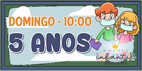 Ministério Infantil - 5 ANOS  -10H ingressos