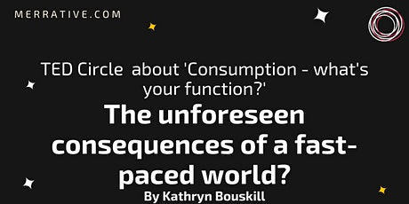 TED Circle: The unforeseen consequences of a fast-paced world tickets