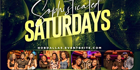 """""""SOPHISTICATED SATURDAY'S"""" (Every Saturday) @Foundation VIP Lounge tickets"""