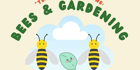 Bees and Gardening tickets