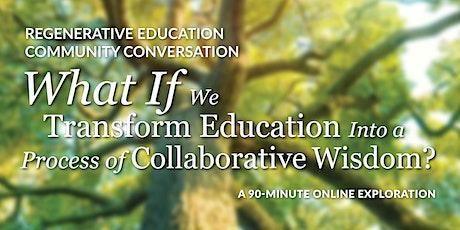 Regenerative Education Community Conversation IX tickets