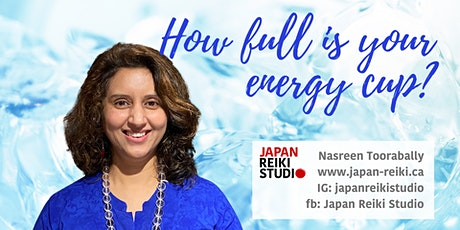 How full is your energy cup - Japan Reiki Studio tickets