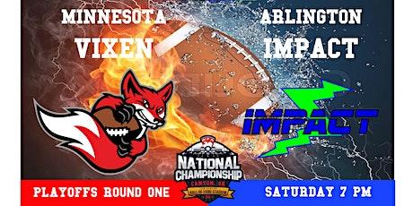 PLAYOFFS Minnesota Vixen v. Arlington Impact tickets