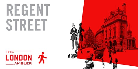 REGENT STREET - Architecture, Shopping & Spectacle (310721) tickets
