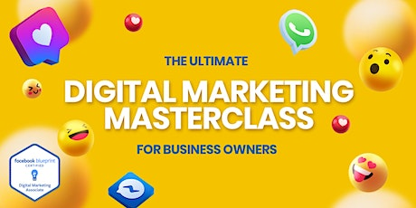The ULTIMATE Digital Marketing Masterclass for Business Owners tickets