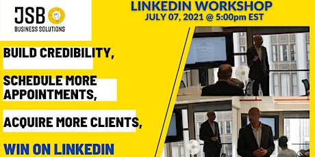 BUILD CREDIBILITY, SCHEDULE APPOINTMENTS; ACQUIRE CLIENTS ON LINKEDIN billets