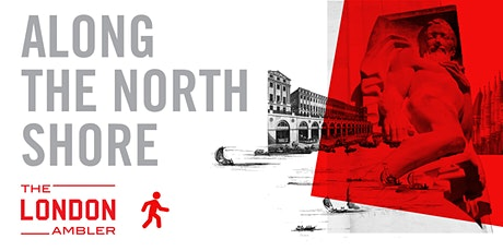 ALONG THE NORTH SHORE - The Architecture of London's Middle City (210821) tickets