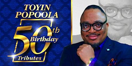 Toyin Popoola - 50th Birthday Celebration Service tickets