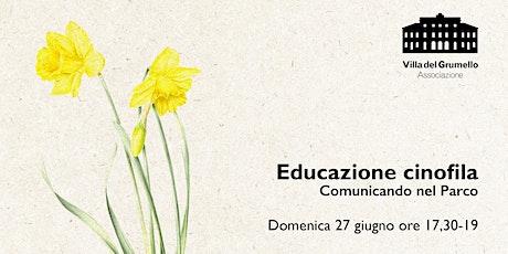 Educazione cinofila | Comunicando nel Parco biglietti