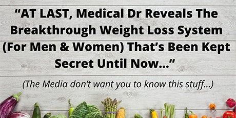 AT LAST, Dr Reveals The Breakthrough Weight Loss System that WORKS! tickets