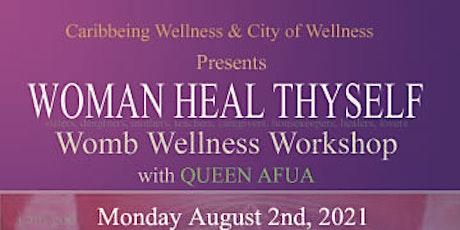 Woman Heal Thyself Womb Wellness Workshop tickets